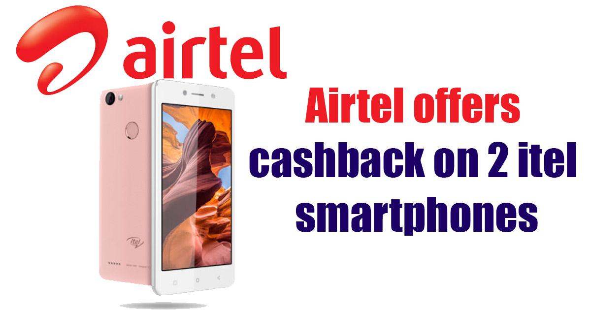 Airtel, itel strengthen partnership; offer attractive cashback on smartphones